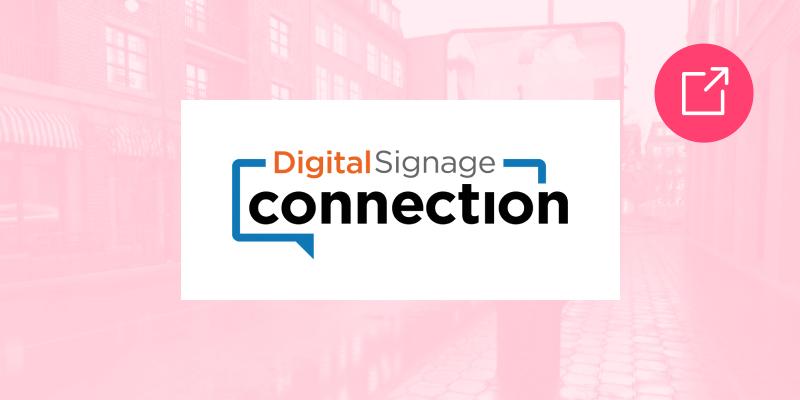 DOOH: Why Every Brand Should be Taking it Seriously Digital Signage Connection